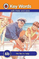 Key Words With Peter And Jane #6 We Like To Help Series B