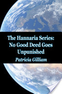 The Hannaria Series: No Good Deed Goes Unpunished