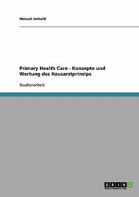 Primary Health Care - Konzepte und Wertung des Hausarztprinzips