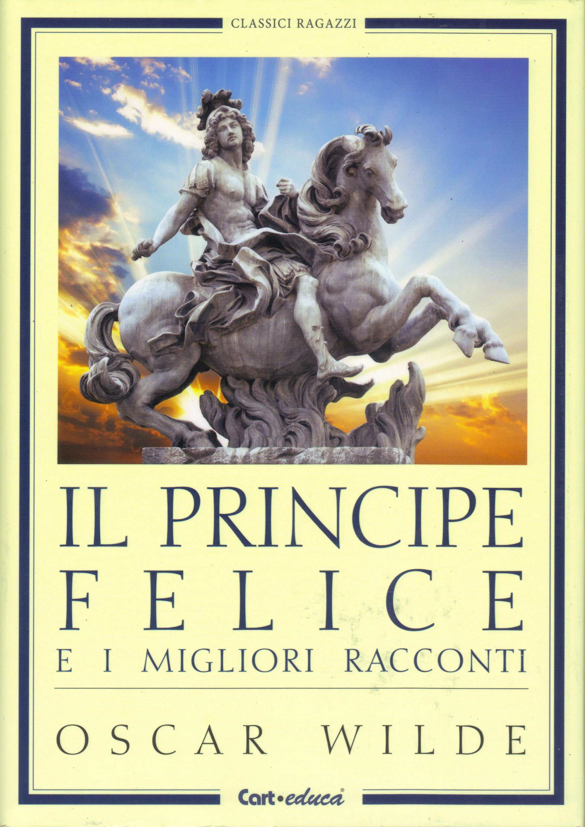Il Principe Felice e i migliori racconti