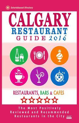 Calgary Restaurant Guide 2016