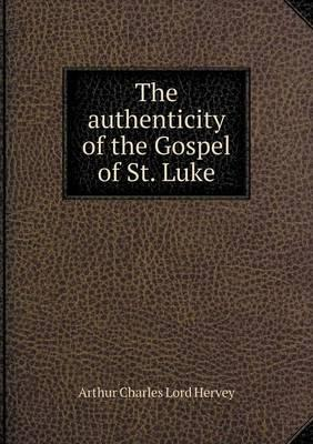 The Authenticity of the Gospel of St. Luke