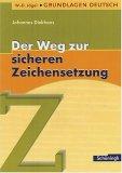 Grundlagen Deutsch. Der Weg zur sicheren Zeichensetzung. RSR 2006.