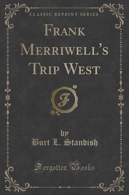 Frank Merriwell's Trip West (Classic Reprint)