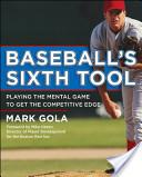 Baseball's Sixth Tool