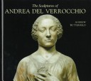 The Sculptures of Andrea del Verrocchio