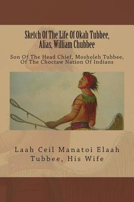 Sketch of the Life Pf Okah Tubbee, Alias, William Chubbee