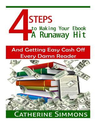 4 Steps to Making Your Ebook a Runaway Hit