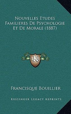 Nouvelles Etudes Familieres de Psychologie Et de Morale (1887)