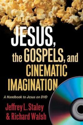 Jesus, the Gospels, and Cinematic Imagination