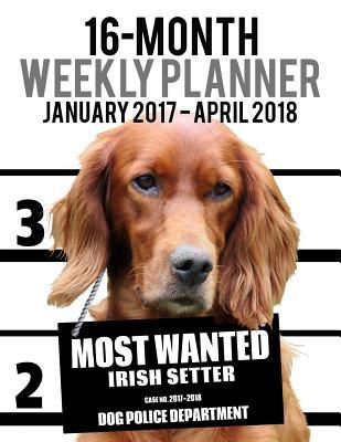 Most Wanted Irish Setter 2017-2018 Weekly Planner