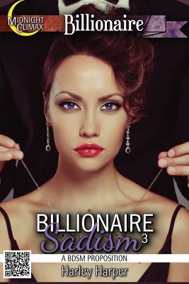 Billionaire Sadism 3 (A BDSM Proposition)