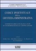 Codice ipertestuale della giustizia amministrativa. Con CD-ROM