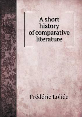 A Short History of Comparative Literature