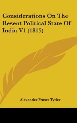 Considerations on the Resent Political State of India V1 (18