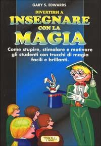 Divertirsi a insegnare con la magia