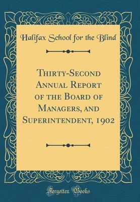 Thirty-Second Annual Report of the Board of Managers, and Superintendent, 1902 (Classic Reprint)