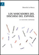 Los marcadores del discurso del español. Un inventario comparado
