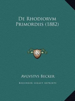 de Rhodiorvm Primordiis (1882)