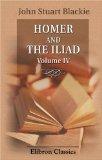 Homer and the Iliad