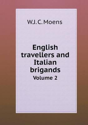 English Travellers and Italian Brigands Volume 2