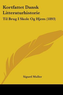 Kortfattet Dansk Litteraturhistorie