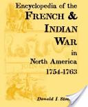 Encyclopedia of the French and Indian War in North America, 1754-1763