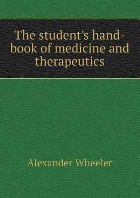The Student's Hand-Book of Medicine and Therapeutics