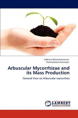 Arbuscular Mycorrhizae and its Mass Production