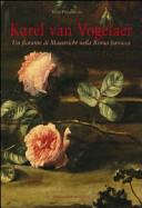 Karel van Vogelaer. Un fiorante di Maastricht nella Roma barocca