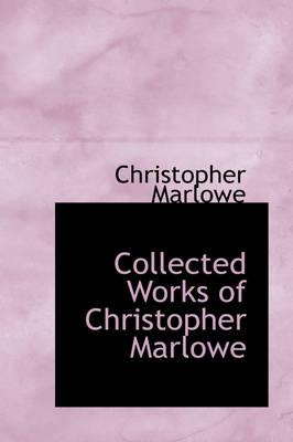Collected Works of Christopher Marlowe