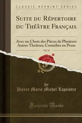 Suite du Répertoire du Théâtre Français, Vol. 12