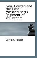 Gen. Cowdin and the First Massachusetts Regiment of Volunteers