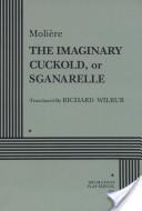 The Imaginary Cuckold, Or, Sganarelle