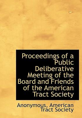 Proceedings of a Public Deliberative Meeting of the Board and Friends of the American Tract Society