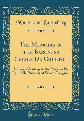 The Memoirs of the Baroness Cecile De Courtot