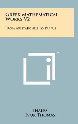 Greek Mathematical Works V2