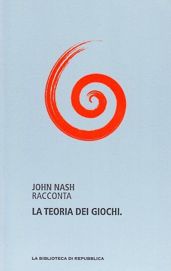 John Nash racconta la teoria dei giochi