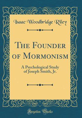 The Founder of Mormonism