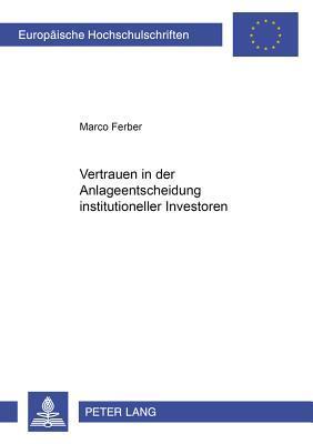 Vertrauen in der Anlageentscheidung institutioneller Investoren