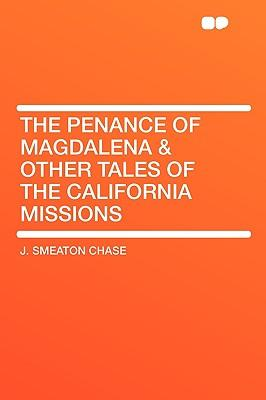 The Penance of Magdalena & Other Tales of the California Missions