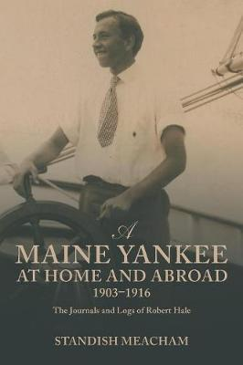 A Maine Yankee at Home and Abroad 1903–1916