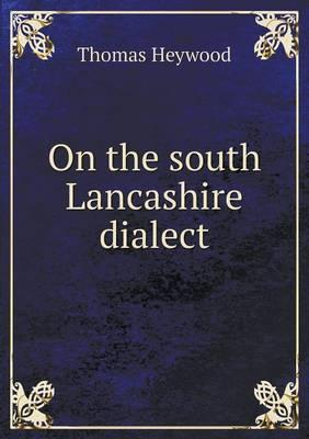 On the South Lancashire Dialect