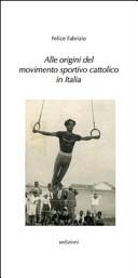 Alle origini del movimento sportivo cattolico in Italia
