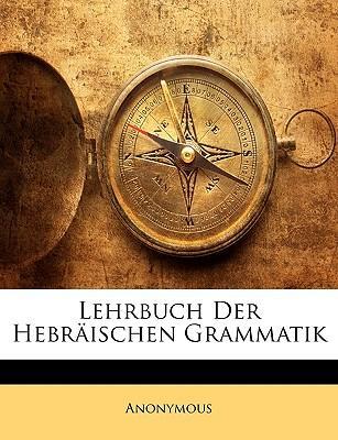 Lehrbuch Der Hebrischen Grammatik
