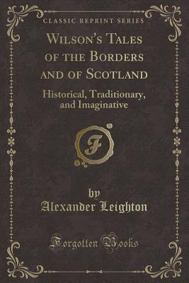 Wilson's Tales of the Borders and of Scotland