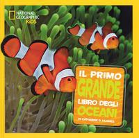 Il primo grande libro degli oceani. Ediz. a colori