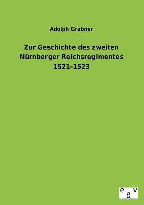 Zur Geschichte des zweiten Nürnberger Reichsregimentes 1521-1523