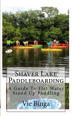 Shaver Lake Paddlebo...