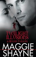 Twilight Illusions and Beyond Twilight/Twilight Illusions/Beyond Twilight